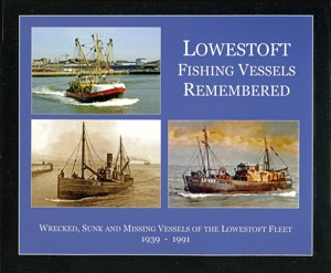Lowestoft Fishing Vessels Remembered 1939 - 1991